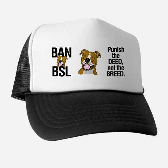 Ban BSL Punish the Deed Not the Breed Trucker Hat