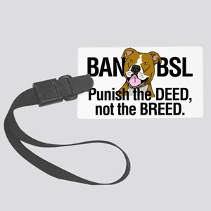 Ban BSL Punish the Deed Not the  Large Luggage Tag