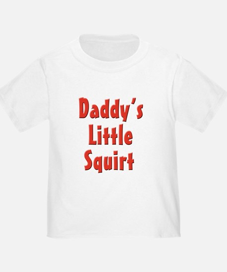 Daddy's little squirt T