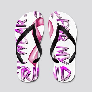 I Wear Pink for my Friend Flip Flops