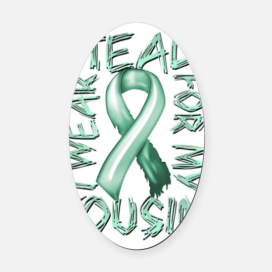 I Wear Teal for my Cousin Oval Car Magnet