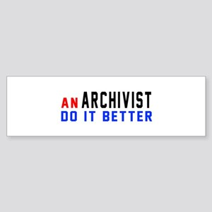 Archivist Do It Better Sticker (Bumper)