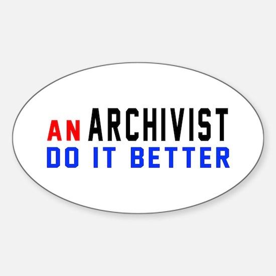 Archivist Do It Better Sticker (Oval)