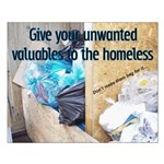 Give your valuables to the homeless...Small Poster
