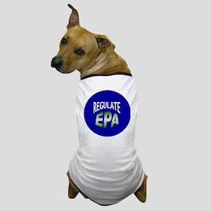 Regulate the EPA Dog T-Shirt