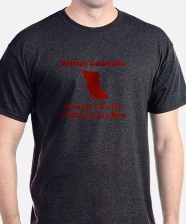 British Columbia: Drought Fre T-Shirt