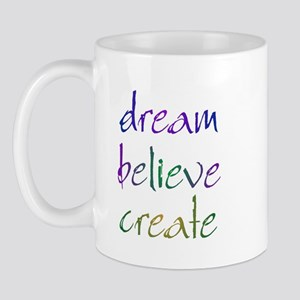 Dream Believe Create Mug