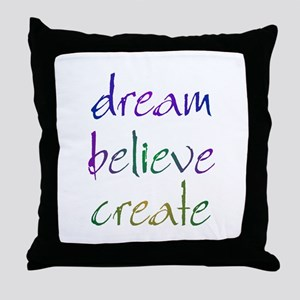 Dream Believe Create Throw Pillow