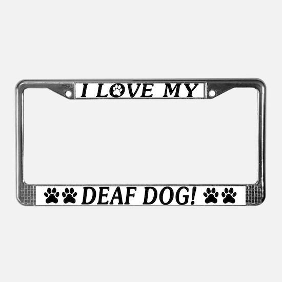 Love My Deaf Dog License Plate Frame