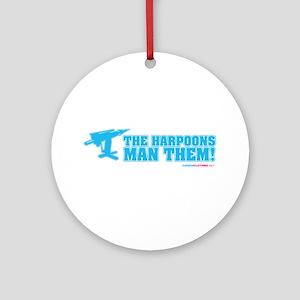 The Harpoons, Man Them! Ornament (Round)