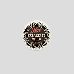 Hot Breakfast Club Mini Button