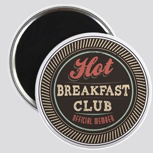 Hot Breakfast Club Magnet