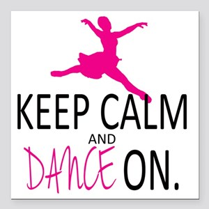 """Keep Calm and Dance On Square Car Magnet 3"""" x 3"""""""