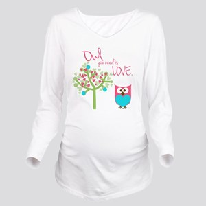 Owl You Need is Love Long Sleeve Maternity T-Shirt