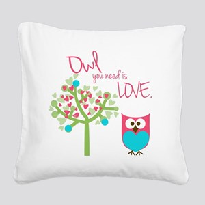 Owl You Need is Love Square Canvas Pillow