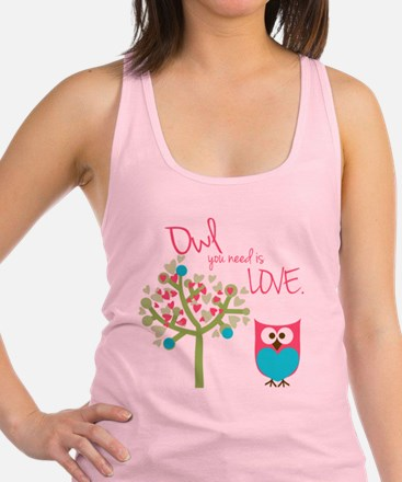 Owl You Need is Love Racerback Tank Top