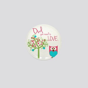 Owl You Need is Love Mini Button