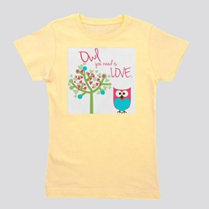 Owl You Need is Love Girl's Tee
