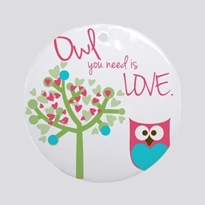 Owl You Need is Love Round Ornament