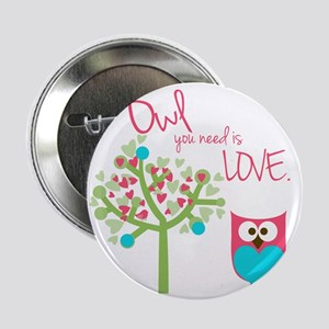 "Owl You Need is Love 2.25"" Button"
