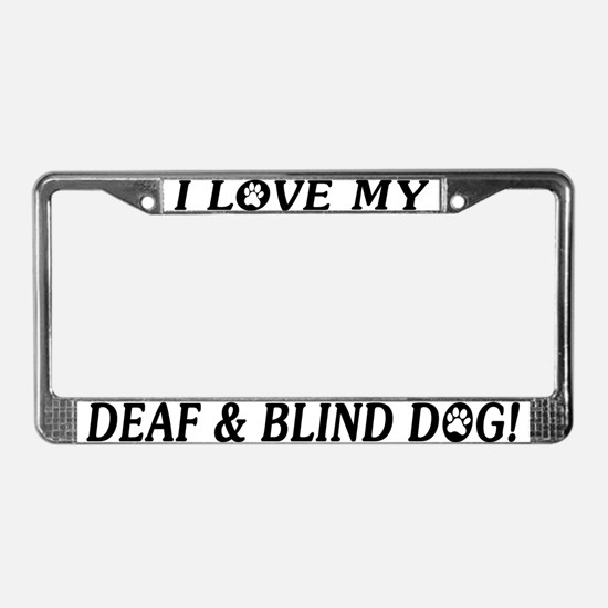 Love My Deaf & Blind Dog License Plate Frame