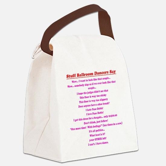 Stuff Ballroom Dancers Say Canvas Lunch Bag