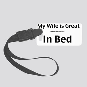My wife is great Small Luggage Tag