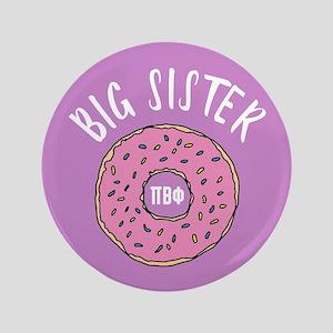 "Pi Beta Phi Big Sister Donut 3.5"" Button"