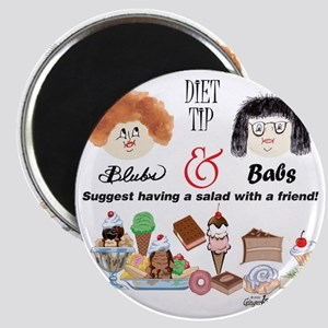 Blubs and Babs diet tip Magnet