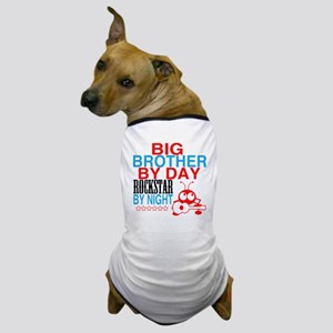 Big Brother by Day, Rockstar By Night Dog T-Shirt