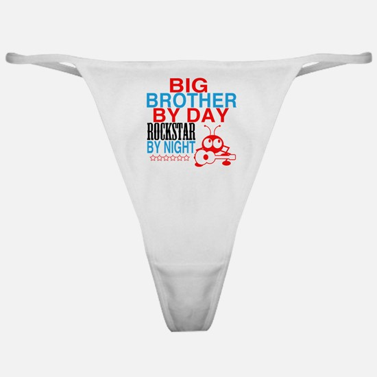 Big Brother by Day, Rockstar By Nigh Classic Thong