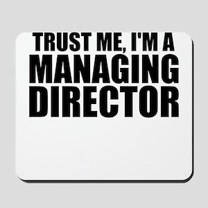 Trust Me, I'm A Managing Director Mousepad