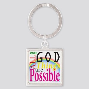 All Things Are Possible Square Keychain