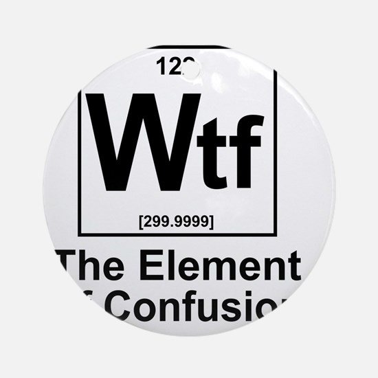 Element Wtf Round Ornament