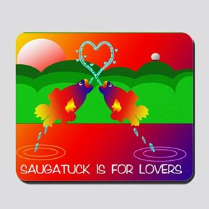 Saugatuck Is For Lovers Mousepad