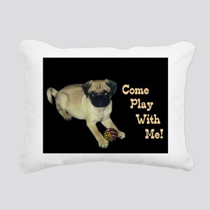 Come Play With Me! Pug P Rectangular Canvas Pillow