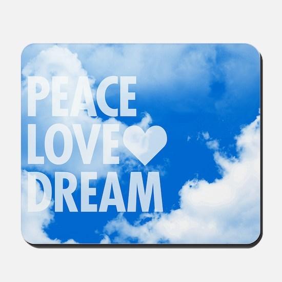 Peace Love Dream Mousepad