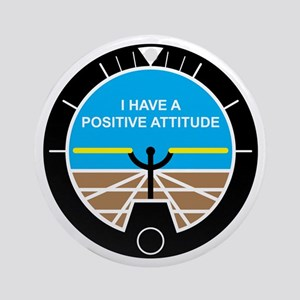 I Have a Positive Attitude Round Ornament