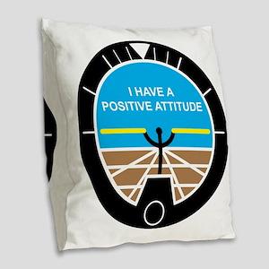 I Have a Positive Attitude Burlap Throw Pillow