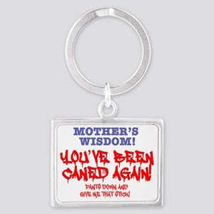 MOTHERS WISDOM - YOUVE BEEN CAN Landscape Keychain