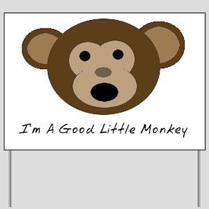 Im A Good Little Monkey Yard Sign