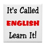 It's Called English Learn It Tile Coaster