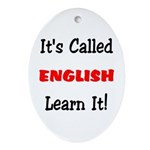 It's Called English Learn It Oval Ornament
