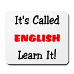 It's Called English Learn It Mousepad