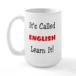 It's Called English Learn It Large Mug