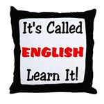 It's Called English Learn It  Throw Pillow