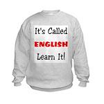 It's Called English Learn It Kids Sweatshirt