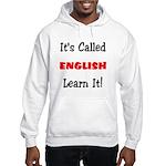 It's Called English Learn It Hooded Sweatshirt
