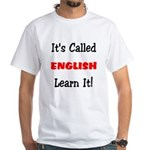 It's Called English Learn It White T-Shirt