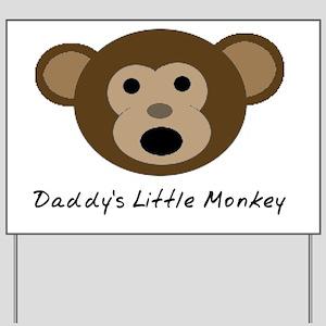 Daddys Little Monkey Yard Sign